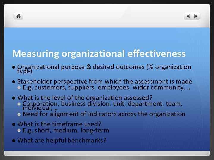 Measuring organizational effectiveness l Organizational purpose & desired outcomes (% organization type) l Stakeholder