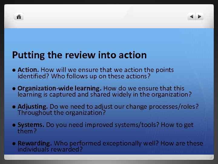 Putting the review into action l Action. How will we ensure that we action