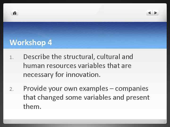 Workshop 4 1. Describe the structural, cultural and human resources variables that are necessary