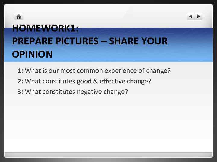 HOMEWORK 1: PREPARE PICTURES – SHARE YOUR OPINION 1: What is our most common