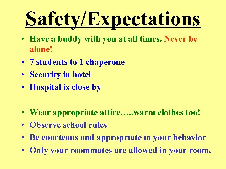 Safety/Expectations • Have a buddy with you at all times. Never be alone! •
