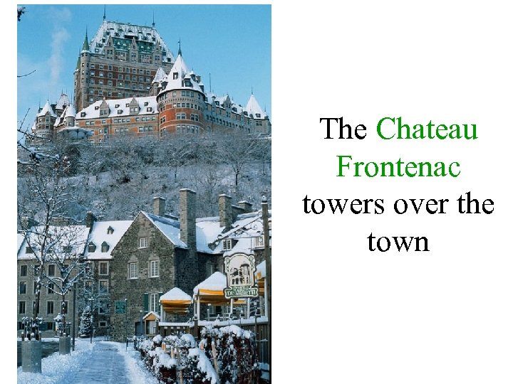 The Chateau Frontenac towers over the town