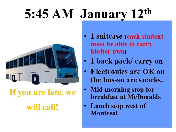 5: 45 AM January th 12 • 1 suitcase (each student must be able