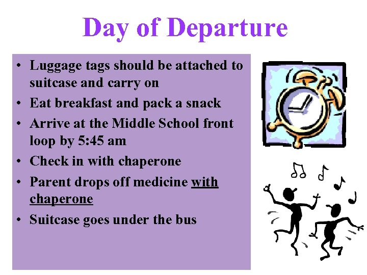 Day of Departure • Luggage tags should be attached to suitcase and carry on