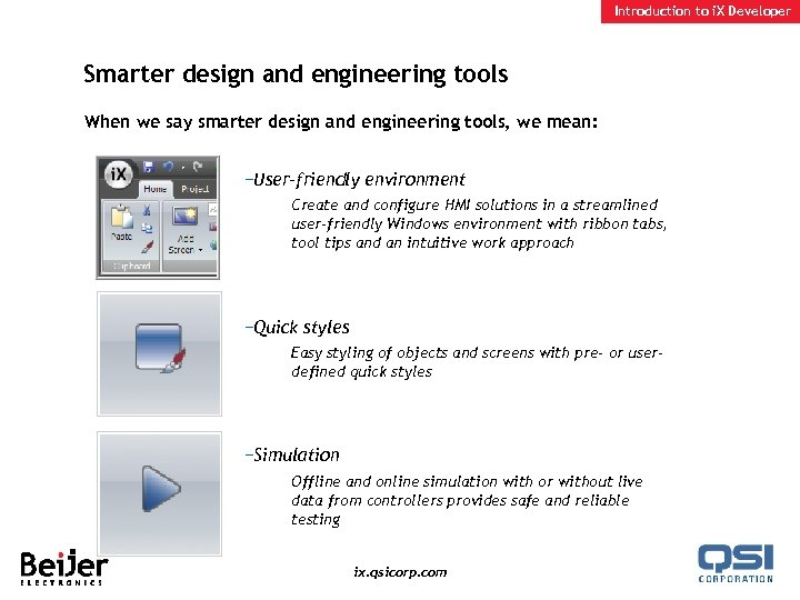 Introduction to i. X Developer Smarter design and engineering tools When we say smarter