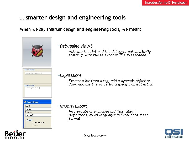 Introduction to i. X Developer … smarter design and engineering tools When we say