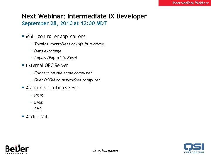 Intermediate Webinar Next Webinar: Intermediate i. X Developer September 28, 2010 at 12: 00