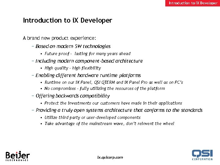 Introduction to i. X Developer A brand new product experience: − Based on modern