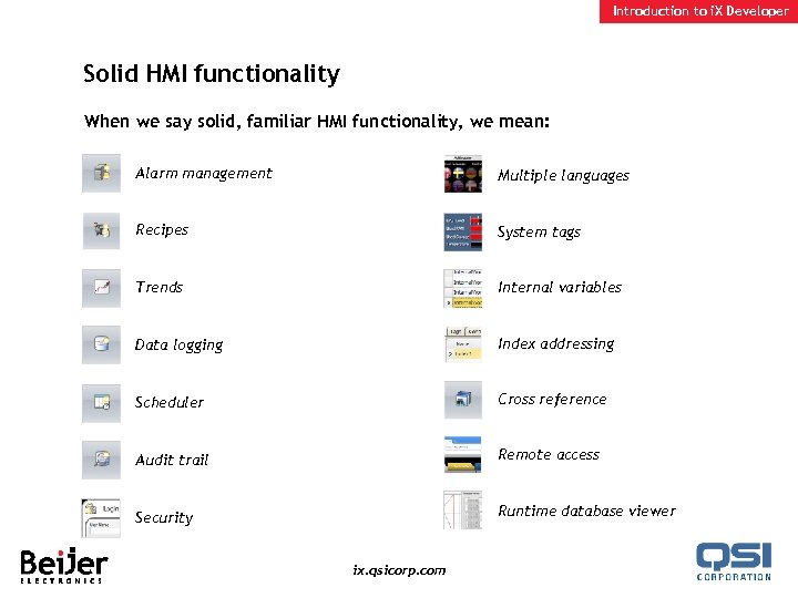 Introduction to i. X Developer Solid HMI functionality When we say solid, familiar HMI