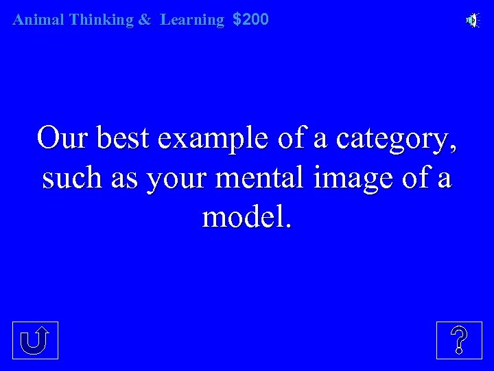Animal Thinking & Learning $200 Our best example of a category, such as your