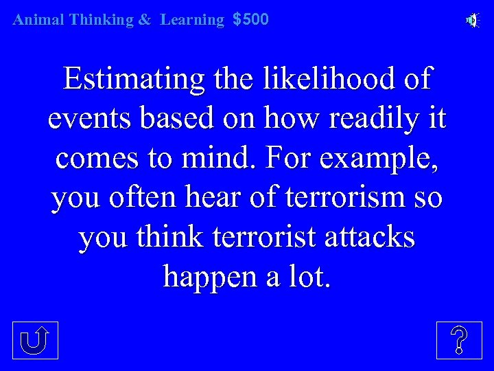 Animal Thinking & Learning $500 Estimating the likelihood of events based on how readily