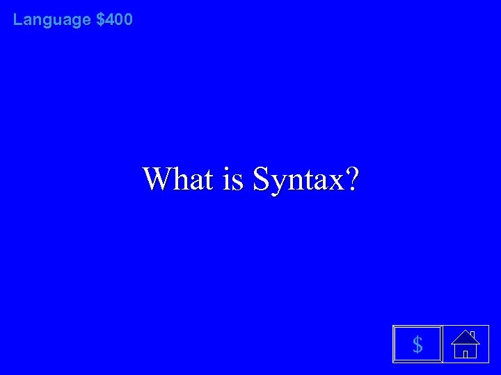 Language $400 What is Syntax? $