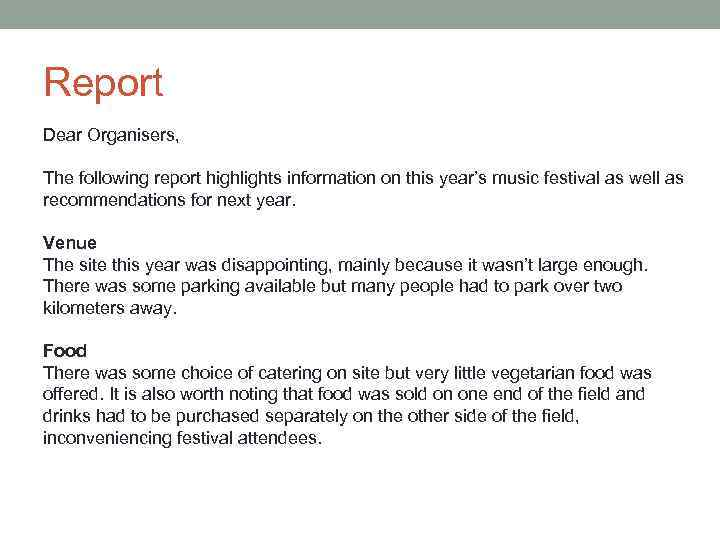 Report Dear Organisers, The following report highlights information on this year's music festival as