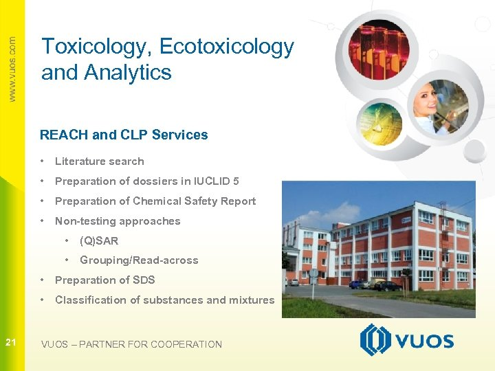 Toxicology, Ecotoxicology and Analytics REACH and CLP Services • Literature search • Preparation of