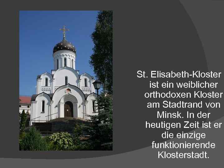 St. Elisabeth-Kloster ist ein weiblicher orthodoxen Kloster am Stadtrand von Minsk. In der heutigen