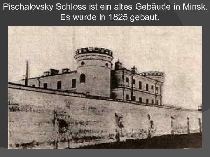 Pischalovsky Schloss ist ein altes Gebäude in Minsk. Es wurde in 1825 gebaut.
