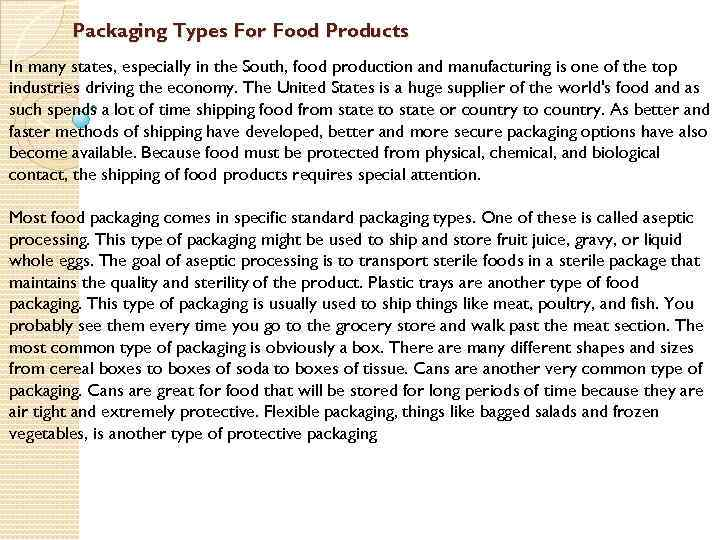 Packaging Types For Food Products In many states, especially in the South, food production