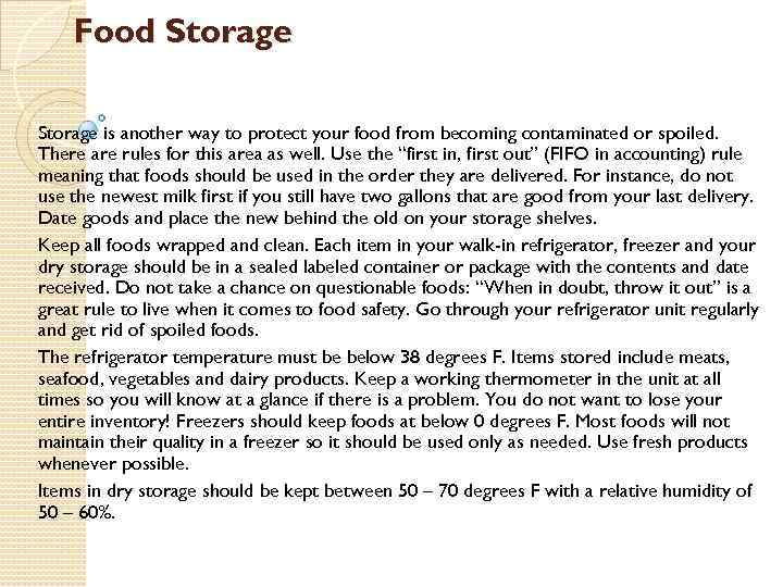 Food Storage is another way to protect your food from becoming contaminated or spoiled.