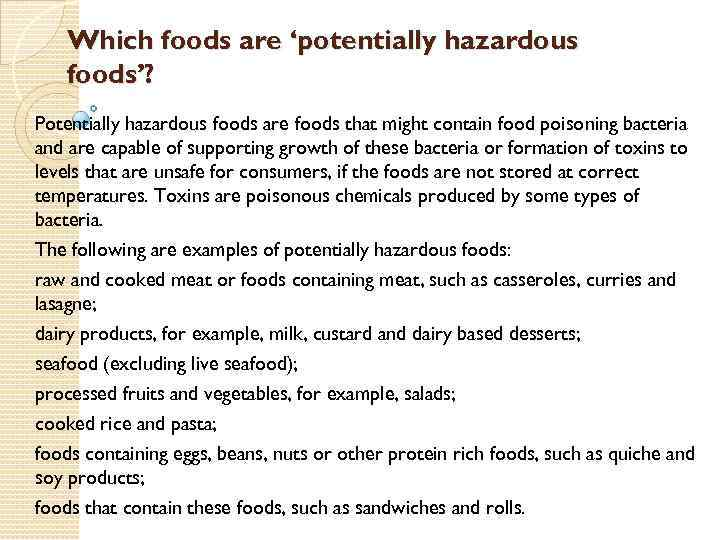 Which foods are 'potentially hazardous foods'? Potentially hazardous foods are foods that might contain