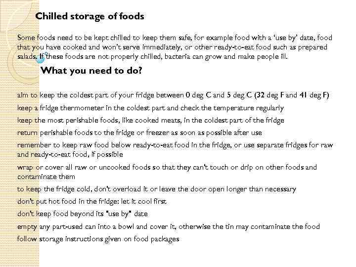 Chilled storage of foods Some foods need to be kept chilled to keep them