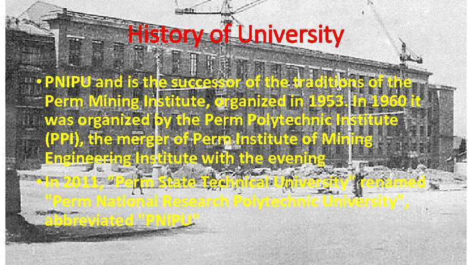 History of University • PNIPU and is the successor of the traditions of the