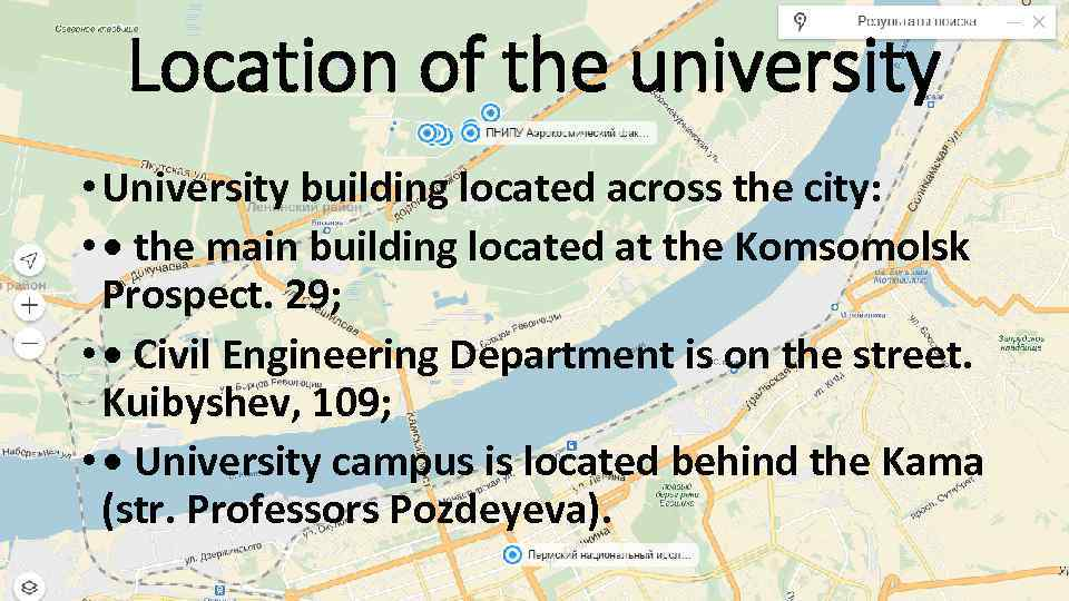 Location of the university • University building located across the city: • • the