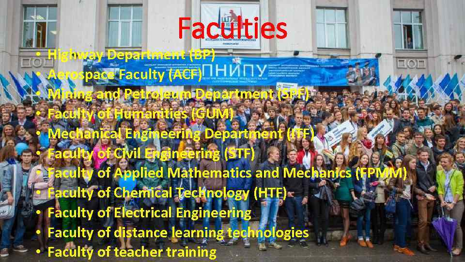 • • • Faculties Highway Department (BP) Aerospace Faculty (ACF) Mining and Petroleum