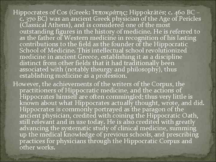 a biography of hippocrates a greek physician and a discussion of his ideas Free greek medicine father of medicine - hippocrates was a greek physician that left a legacy roman and greek medical ideas - roman and.