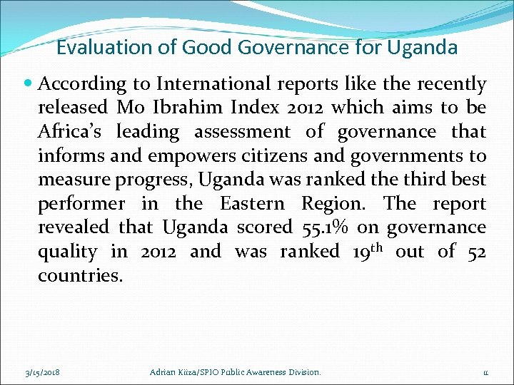 Evaluation of Good Governance for Uganda According to International reports like the recently released