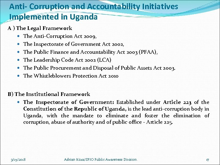 Anti- Corruption and Accountability Initiatives Implemented in Uganda A ) The Legal Framework The