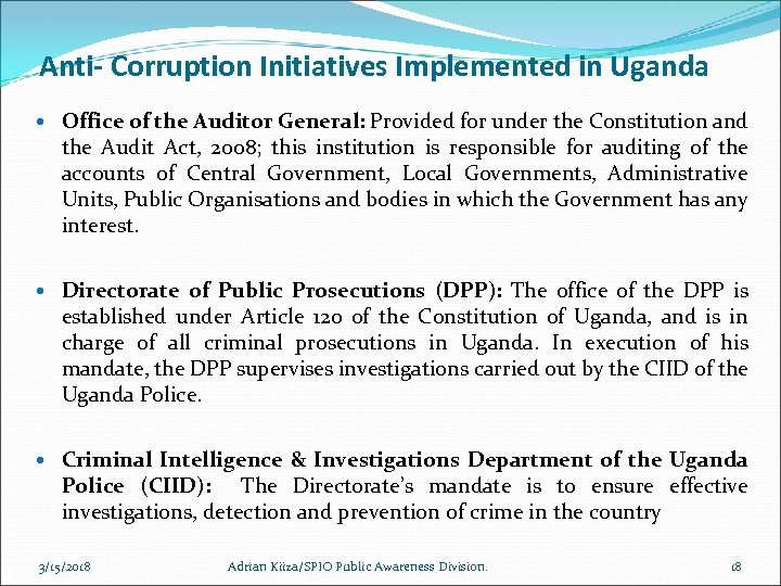 Anti- Corruption Initiatives Implemented in Uganda Office of the Auditor General: Provided for under