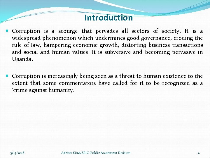 Introduction Corruption is a scourge that pervades all sectors of society. It is a