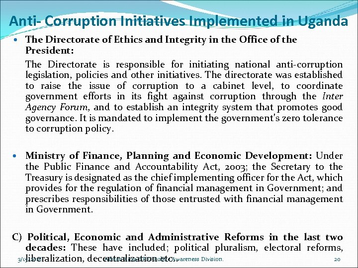 Anti- Corruption Initiatives Implemented in Uganda The Directorate of Ethics and Integrity in the