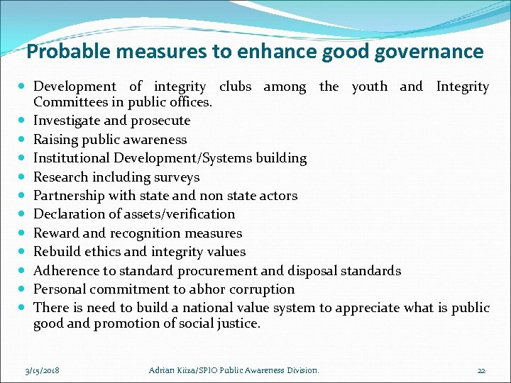 Probable measures to enhance good governance Development of integrity clubs among the youth and