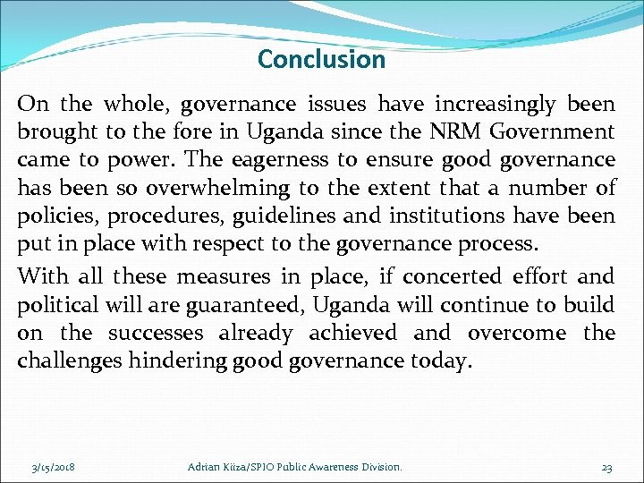 Conclusion On the whole, governance issues have increasingly been brought to the fore in