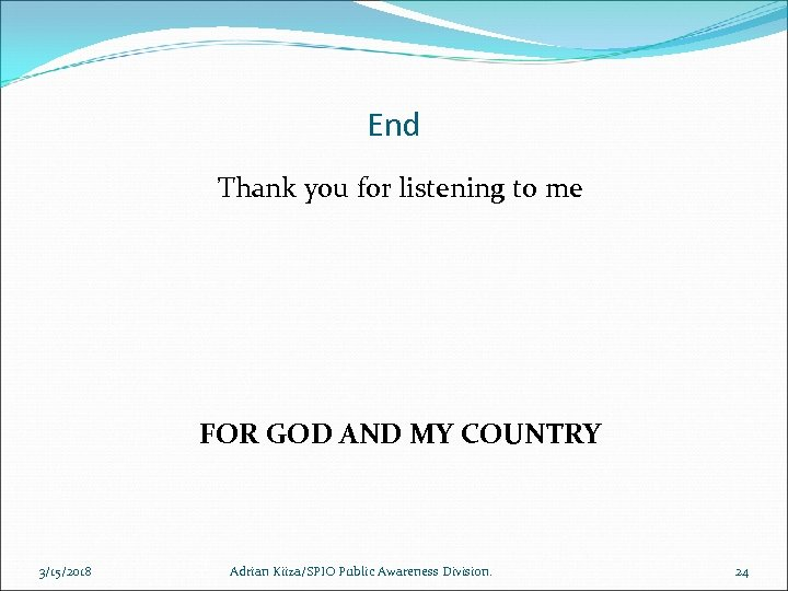End Thank you for listening to me FOR GOD AND MY COUNTRY 3/15/2018 Adrian