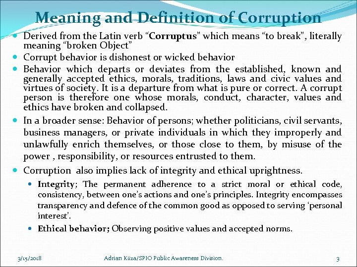 """Meaning and Definition of Corruption Derived from the Latin verb """"Corruptus"""" which means """"to"""