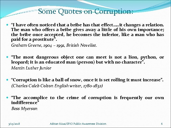 """Some Quotes on Corruption: """"I have often noticed that a bribe has that effect…."""