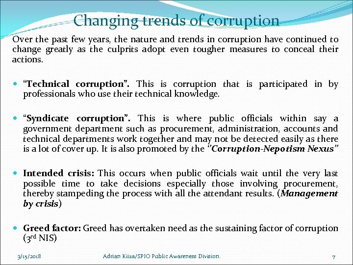 Changing trends of corruption Over the past few years, the nature and trends in