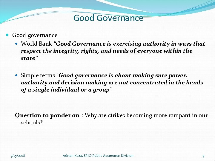 """Good Governance Good governance World Bank """"Good Governance is exercising authority in ways that"""