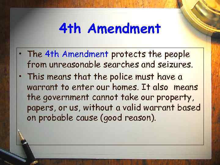 4 th Amendment • The 4 th Amendment protects the people from unreasonable searches