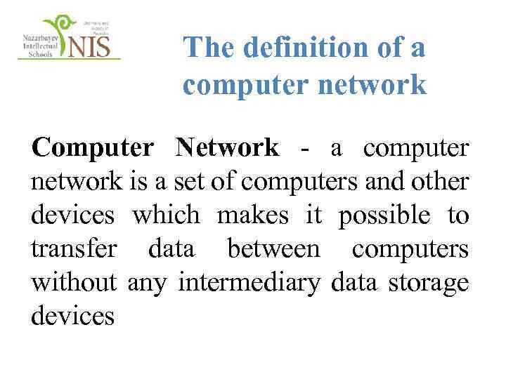 The definition of a computer network Computer Network - а computer network is a