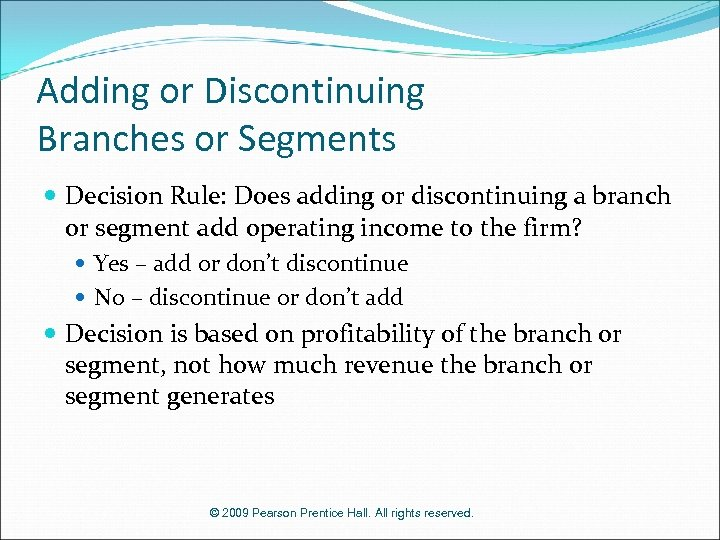 Adding or Discontinuing Branches or Segments Decision Rule: Does adding or discontinuing a branch