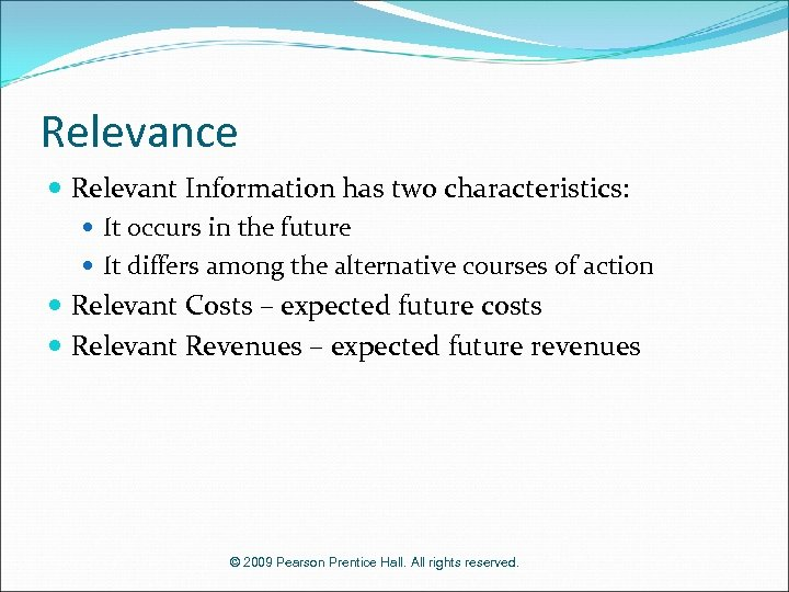 Relevance Relevant Information has two characteristics: It occurs in the future It differs among