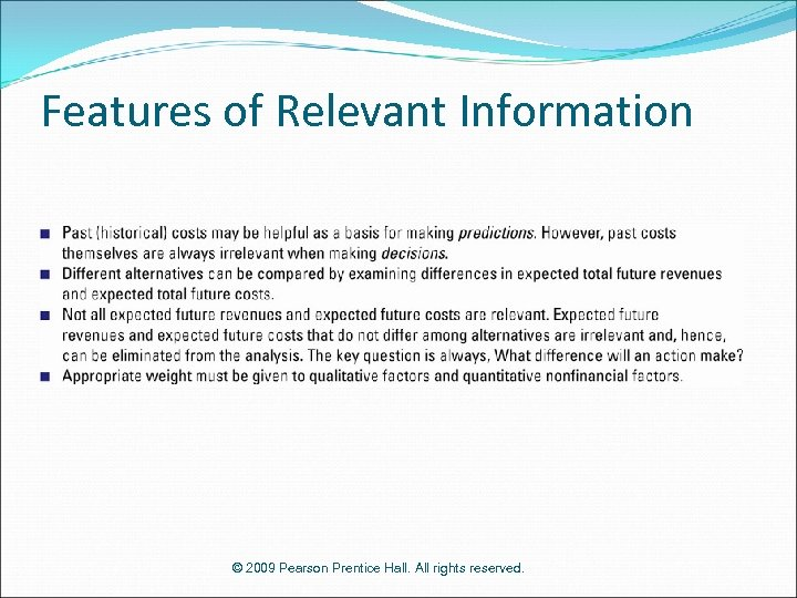 Features of Relevant Information © 2009 Pearson Prentice Hall. All rights reserved.