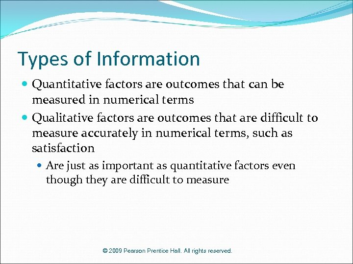 Types of Information Quantitative factors are outcomes that can be measured in numerical terms