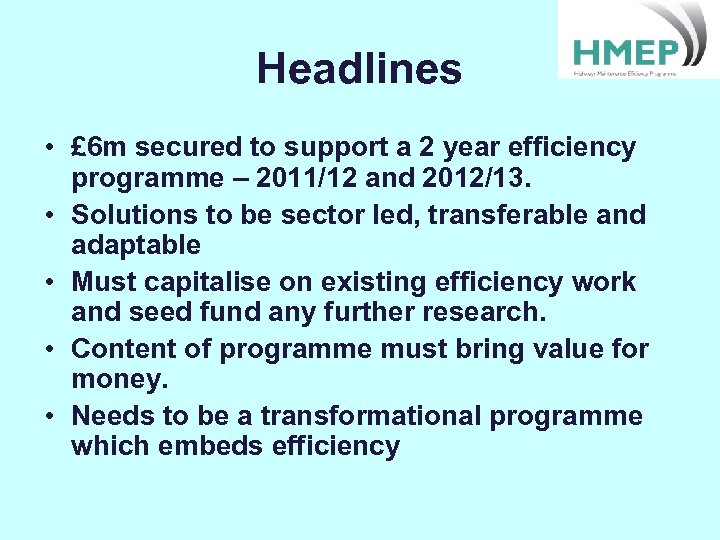 Headlines • £ 6 m secured to support a 2 year efficiency programme –