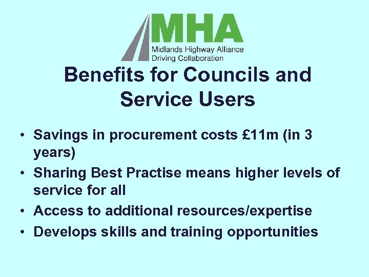 Benefits for Councils and Service Users • Savings in procurement costs £ 11 m