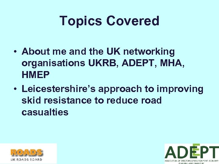Topics Covered • About me and the UK networking organisations UKRB, ADEPT, MHA, HMEP