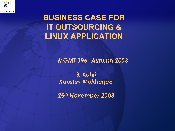 BUSINESS CASE FOR IT OUTSOURCING & LINUX APPLICATION MGMT 396 - Autumn 2003 S.